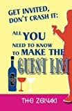 img - for Get Invited, don't crash it: All you need to know to make the guest list book / textbook / text book