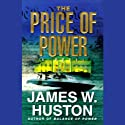 The Price of Power Audiobook by James W. Huston Narrated by Adams Morgan