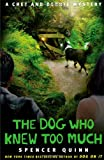 The Dog Who Knew Too Much (Chet and Bernie Mysteries, No. 4)