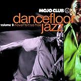 echange, troc Various - Mojo Club 9-Never Felt So