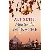 """Meister der W�nsche: Romanvon """"Ali Sethi"""""""