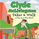 Clyde McLivingston Takes a Walk | Jo Ellen Black