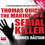 Thomas Quick: The Making of a Serial Killer | Hannes Råstam