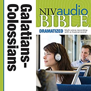 NIV Audio Bible, Dramatized: Galatians, Ephesians, Philippians, and Colossians Audiobook