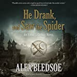 He Drank, and Saw the Spider: Eddie LaCrosse, Book 5 (       UNABRIDGED) by Alex Bledsoe Narrated by Stefan Rudnicki