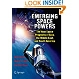Emerging Space Powers: The New Space Programs of Asia, the Middle East and South-America (Springer Praxis Books...