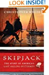 Skipjack: The Story of America's Last...