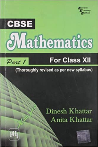 Cbse Mathematics For Class Xii, Part I - Thoroughly Revised As Per New Cbse Syllabus 1st  Edition price comparison at Flipkart, Amazon, Crossword, Uread, Bookadda, Landmark, Homeshop18