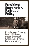 img - for President Roosevelt's Railroad Policy book / textbook / text book