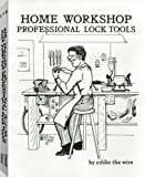 img - for Home Workshop Professional Lock Tools by Eddie The Wire (1996) Paperback book / textbook / text book