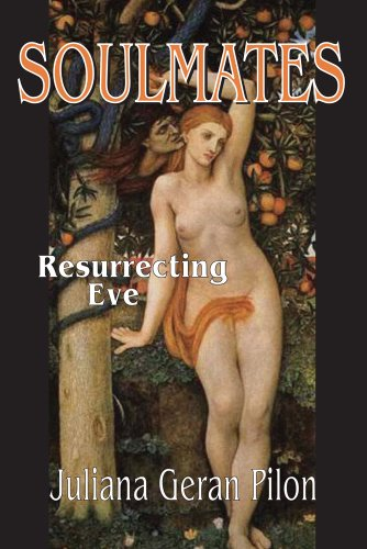 Soulmates: Resurrecting Eve: Juliana Geran Pilon: 9781412842495: Amazon.com: Books