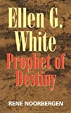 img - for Ellen G White: Prophet of Destiny book / textbook / text book