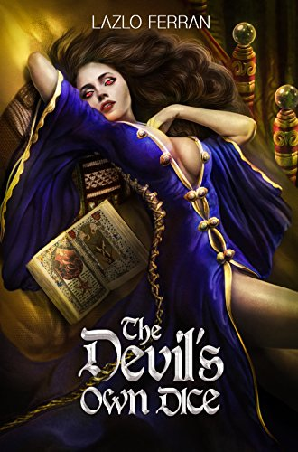 Lazlo Ferran - The Devil's Own Dice: An Ex Secret Agent Paranormal Investigator Thriller (Ordo Lupus and the Blood Moon Prophecy Book 3)