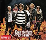 Keep the faith♪KAT-TUN