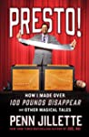 Presto!: How I Made Over 100 Pounds D...