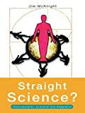 img - for Straight Science? Homosexuality, Evolution and Adaptation book / textbook / text book