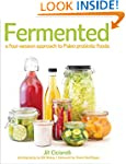 Fermented: A Four Season Approach to...