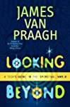 Looking Beyond: A Teen's Guide to the...