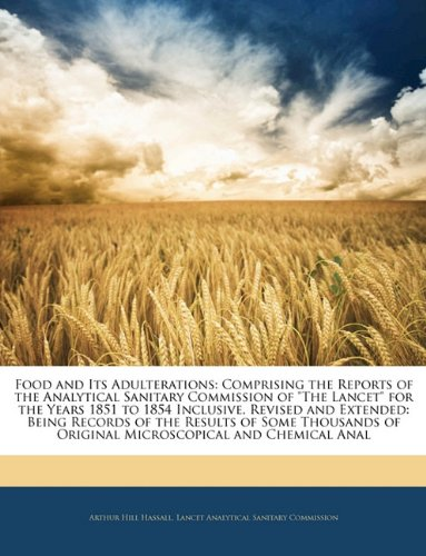 Food and Its Adulterations: Comprising the Reports of the Analytical Sanitary Commission of