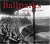Ballparks: Then and Now
