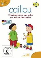 Caillou 25 - Versprechen muss man halten und weitere Geschichten