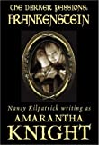 img - for By Amarantha Knight - The Darker Passions: Frankenstein (2003-10-16) [Paperback] book / textbook / text book