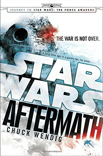 Aftermath: Star Wars: Journey to Star Wars: The Force Awakens (Star Wars: The Aftermath Trilogy)