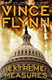 Extreme Measures: A Thriller (Mitch Rapp Novels) (0060515163) by Flynn, Vince