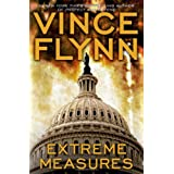 Extreme Measures: A Thriller (Mitch Rapp Novels) ~ Vince Flynn