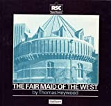 The Fair Maid of the West/an Adaptation of the Two Parts (Swan Theatre Plays) (041340580X) by Heywood, Thomas