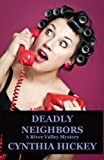 img - for Deadly Neighbors (A River Valley Mystery) book / textbook / text book