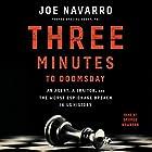 Three Minutes to Doomsday: An Agent, a Traitor, and the Worst Espionage Breach in U.S. History Hörbuch von Joe Navarro Gesprochen von: George Newbern