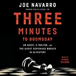 Three Minutes to Doomsday: An Agent, a Traitor, and the Worst Espionage Breach in U.S. History | Joe Navarro
