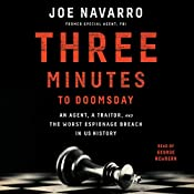 Three Minutes to Doomsday: An Agent, a Traitor, and the Worst Espionage Breach in U.S. History | [Joe Navarro]