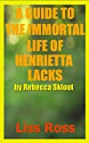 img - for A Guide to The Immortal Life of Henrietta Lacks by Rebecca Skloot book / textbook / text book