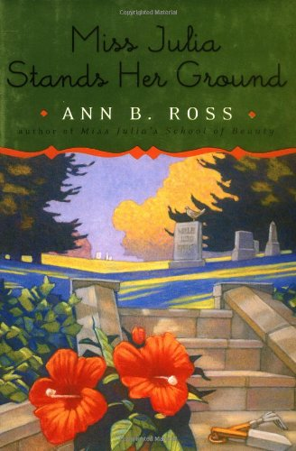 Miss Julia Stands Her Ground, Ann B. Ross