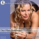 Das Flaschendrehen - Ein Erotik-Hörbuch - Marc Berger