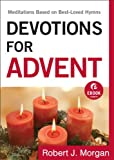 Devotions for Advent (Ebook Shorts): Meditations Based on Best-Loved Hymns
