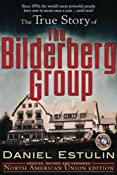 The True Story of the Bilderberg Group: Amazon.co.uk: Daniel Estulin: Books