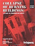 Collapse of Burning Buildings : A Guide to Fireground Safety (Study Guide)