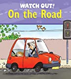 Watch Out! On the Road (Watch Out! Books)