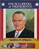 img - for Lyndon B. Johnson, Thirty-Sixth President of the United States (Encyclopedia of Presidents) book / textbook / text book