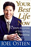 Your Best Life Now: 7 Steps to Living at Your Full Potential (0446695505) by Joel Osteen