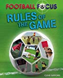 Clive Gifford Football Focus: Rules of the Game