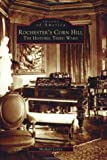 img - for Rochester's Corn Hill: The Historic Third Ward (NY) (Images of America) book / textbook / text book