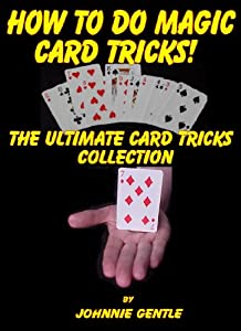 How To Do Magic Card Tricks - The Ultimate Card Trick Collection