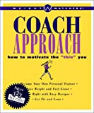 """Weight Watchers Coach Approach: How to Motivate the """"Thin"""" You (0028622189) by Weight Watchers"""
