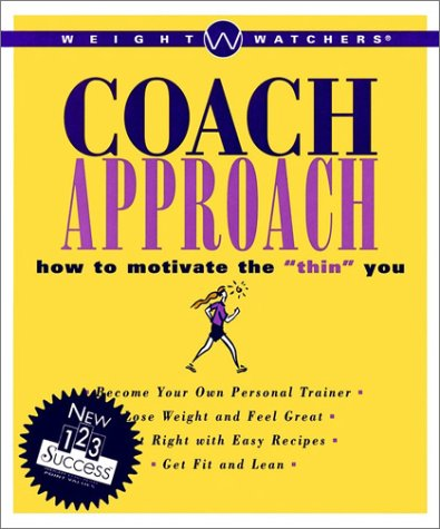 Image for Weight Watchers Coach Approach: How to Motivate the 'Thin' You