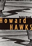 Howard Hawks (Contemporary Approaches to Film and Media Series) (0814332765) by Wood, Robin