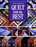 Quilt with the Best (0848711750) by Leisure Arts